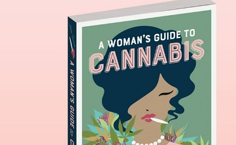 """A Woman's Guide to Cannabis"" Is a Rookie Manual For Navigating the World of Weed - Cannabis News"